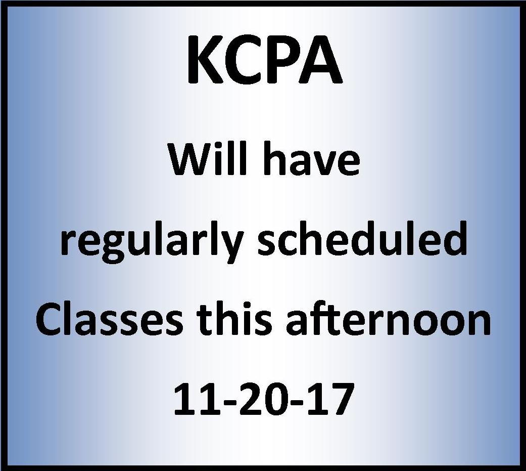 KCPA Will Have Regularly Scheduled Classes This Afternoon