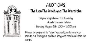 AUDITIONS The Lion The Witch And The Wardrobe Sunday August 5th